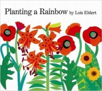 LOis Ehlert Planting a Rainbow