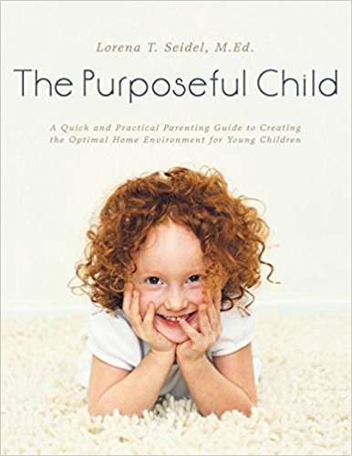 The Purposeful Child by Lorena T. Seidel